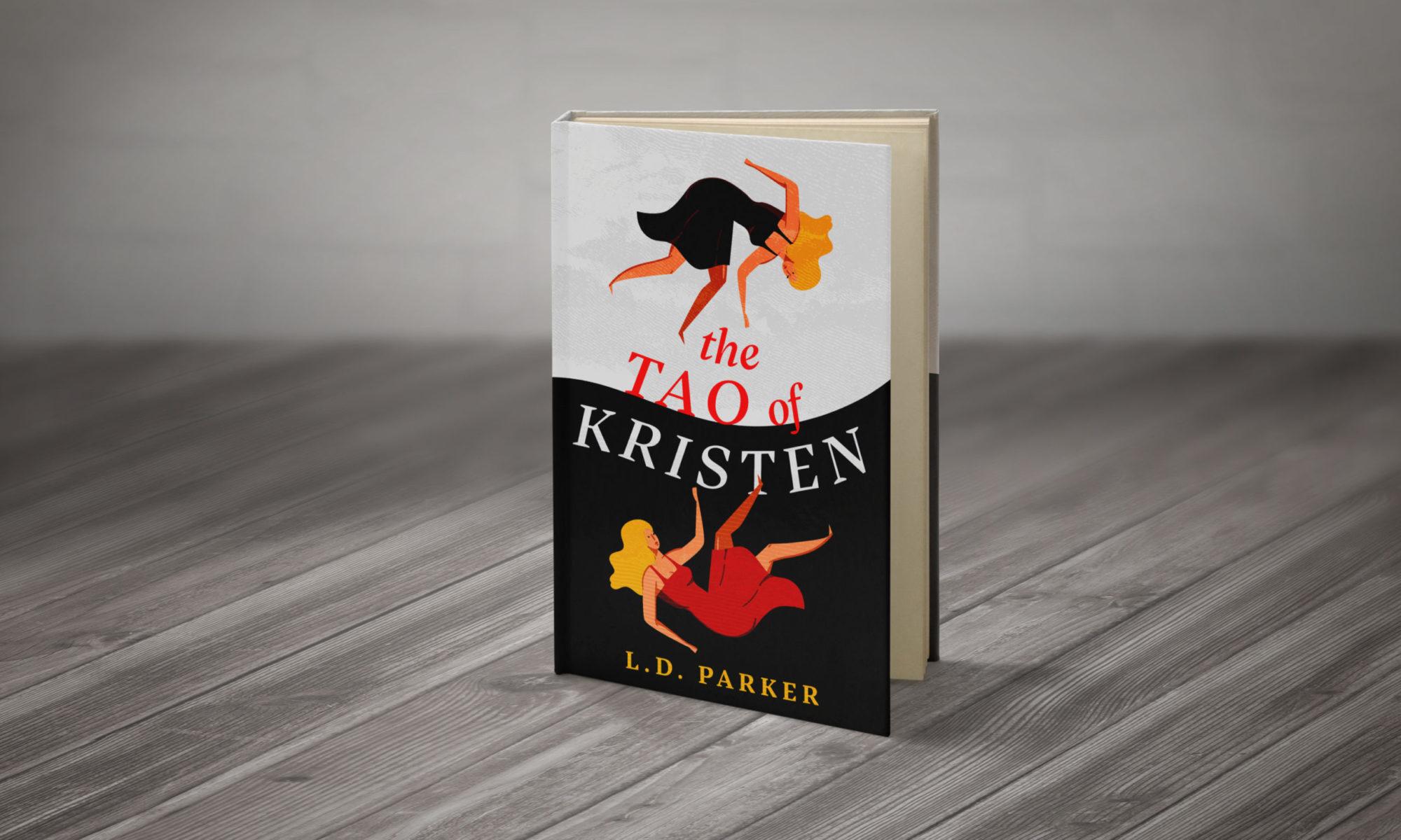 The Tao of Kristen (A Novel by L.D. Parker)